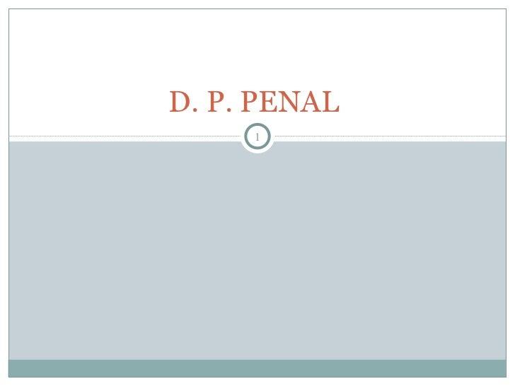 D. P. PENAL