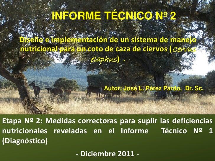 INFORME TÉCNICO Nº 2    Diseño e implementación de un sistema de manejo    nutricional para un coto de caza de ciervos (Ce...
