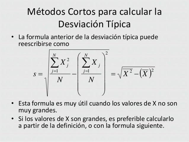 Métodos Cortos para calcular la Desviación Típica • La formula anterior de la desviación típica puede reescribirse como  ...
