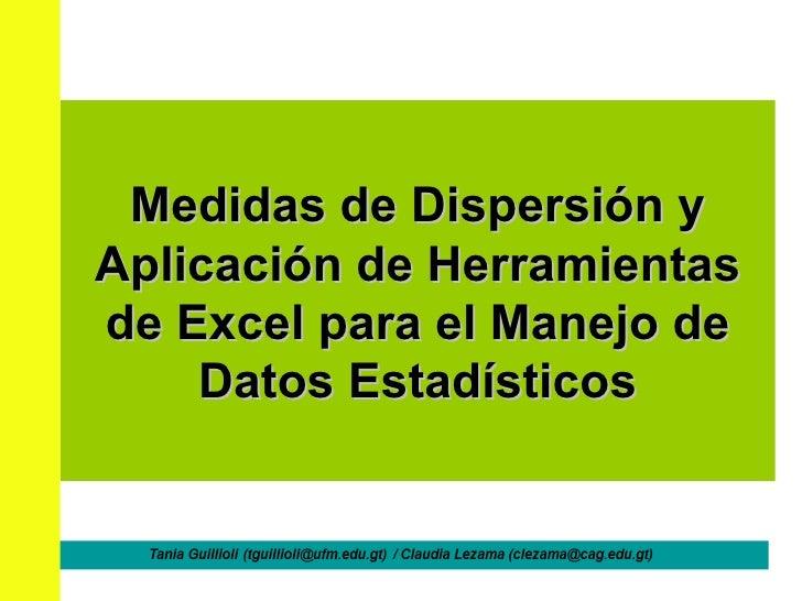 Medidas de Dispersión y Aplicación de Herramientas de Excel   para el Manejo de Datos Estadísticos