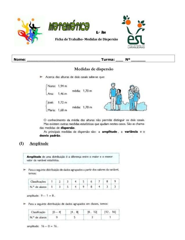 11.º Ano Ficha de Trabalho- Medidas de Dispersão  Ano Letivo 2013/14  Nome: _______________________________ Turma: ___ Nº ...