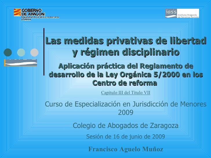 Las medidas privativas de libertad y régimen disciplinario Aplicación práctica del Reglamento de desarrollo de la Ley Or...