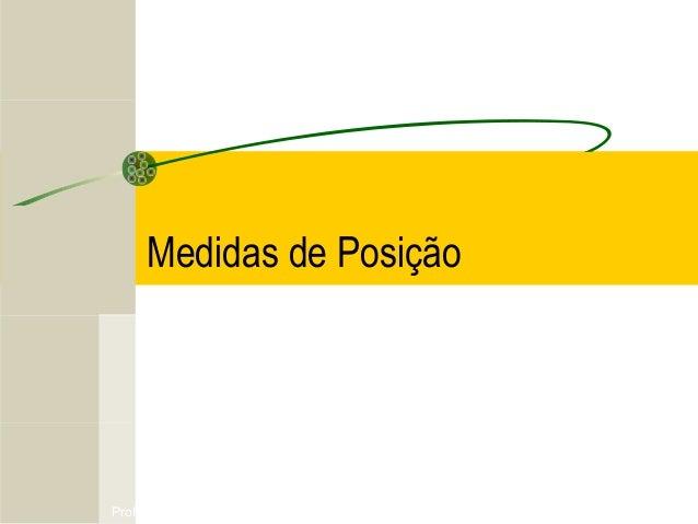 Profa. Rossana Fraga Benites Medidas de Posição