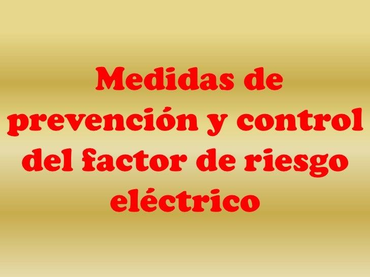 Medidas De Prevención Y Control Del Riesgo Electrico