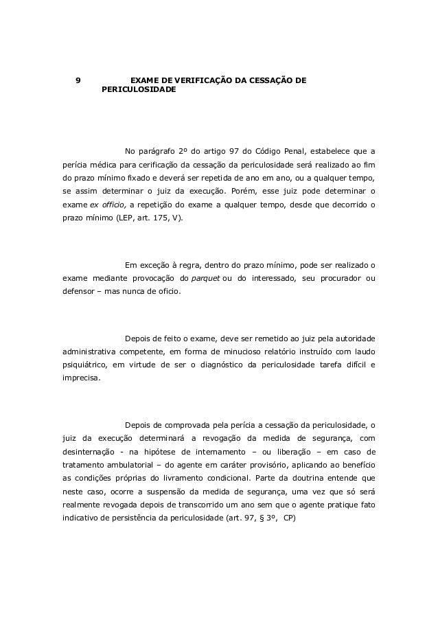 9 EXAME DE VERIFICAÇÃO DA CESSAÇÃO DE PERICULOSIDADE No parágrafo 2º do artigo 97 do Código Penal, estabelece que a períci...