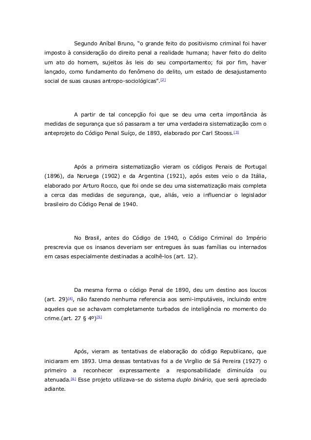 """Segundo Aníbal Bruno, """"o grande feito do positivismo criminal foi haver imposto à consideração do direito penal a realidad..."""