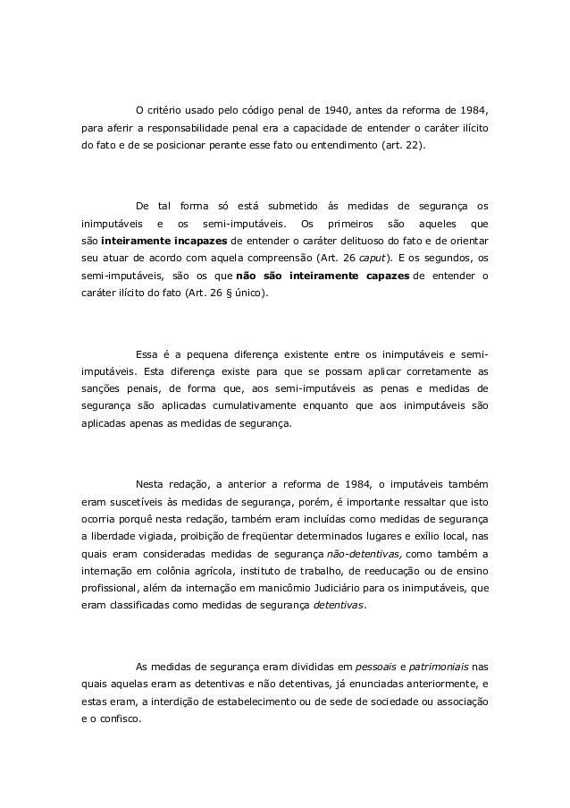 O critério usado pelo código penal de 1940, antes da reforma de 1984, para aferir a responsabilidade penal era a capacidad...