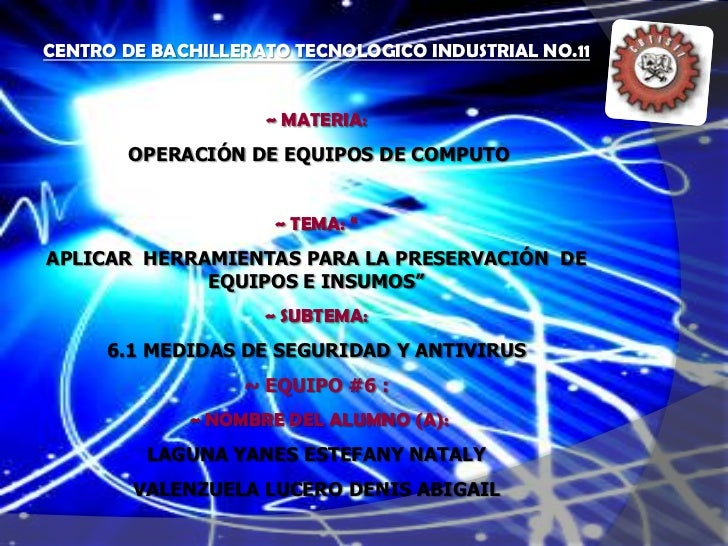 "CENTRO DE BACHILLERATO TECNOLOGICO INDUSTRIAL NO.11<br />~ MATERIA:<br />OPERACIÓN DE EQUIPOS DE COMPUTO<br />~ TEMA: ""<br..."