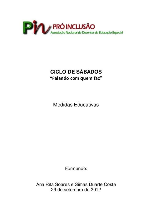 """CICLO DE SÁBADOS """"Falando com quem faz"""" Medidas Educativas Formando: Ana Rita Soares e Simas Duarte Costa 29 de setembro d..."""