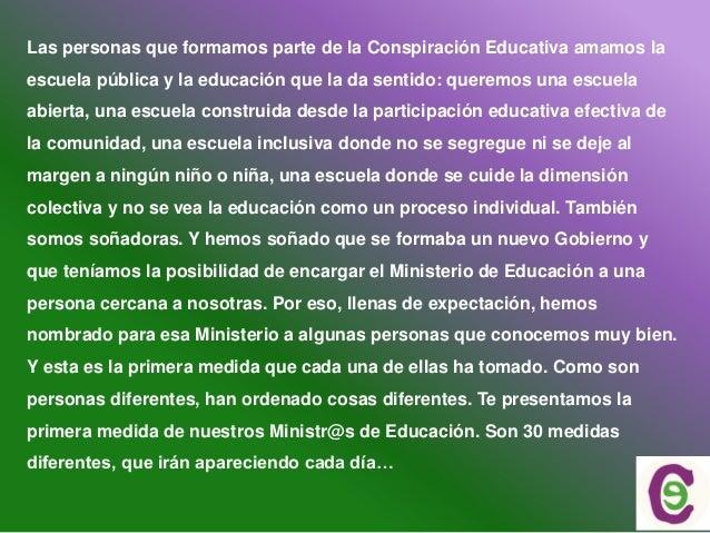 Las personas que formamos parte de la Conspiración Educativa amamos la escuela pública y la educación que la da sentido: q...