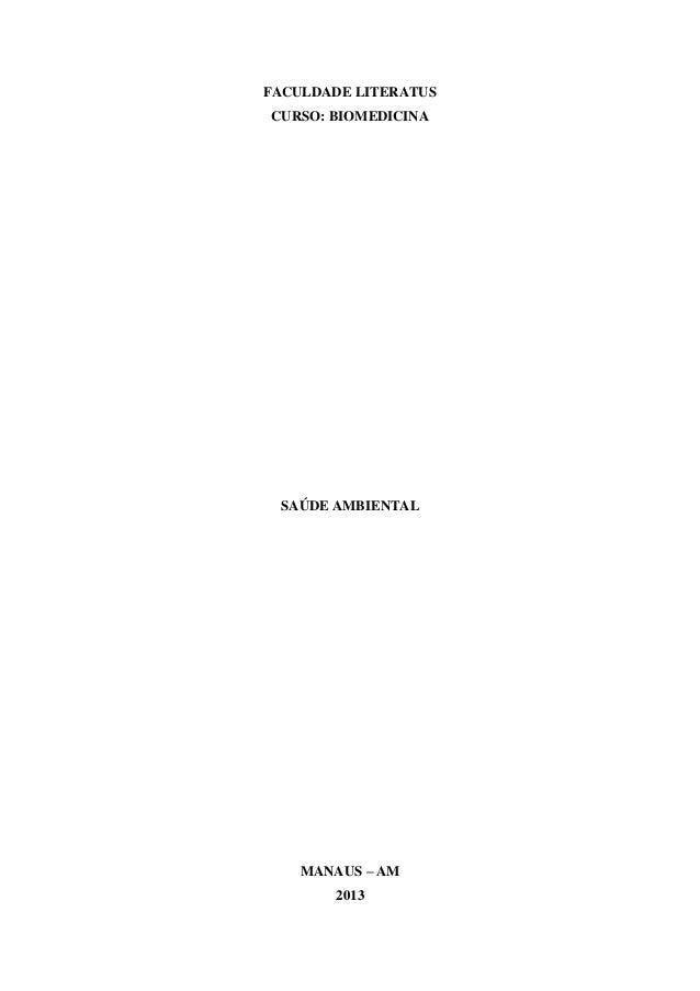 0FACULDADE LITERATUSCURSO: BIOMEDICINASAÚDE AMBIENTALMANAUS – AM2013