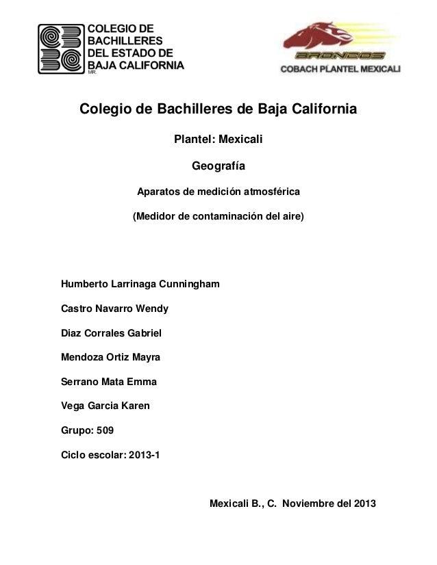 Colegio de Bachilleres de Baja California Plantel: Mexicali Geografía Aparatos de medición atmosférica (Medidor de contami...