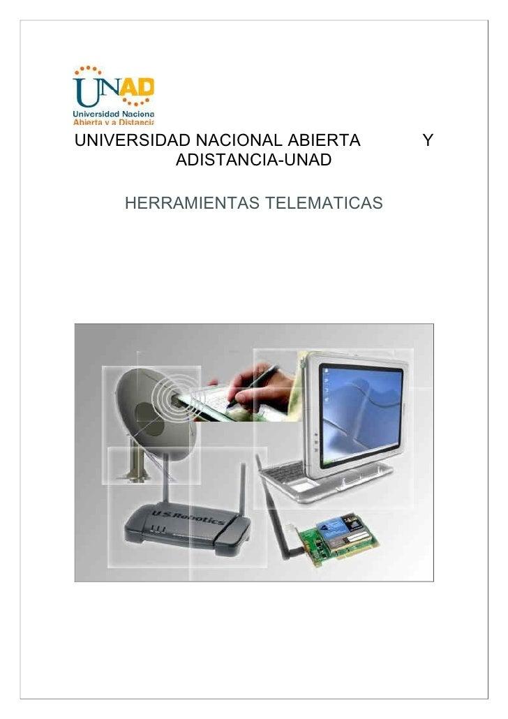 UNIVERSIDAD NACIONAL ABIERTA   Y          ADISTANCIA-UNAD    HERRAMIENTAS TELEMATICAS