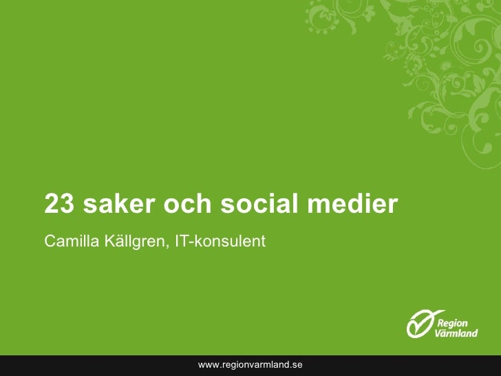 23 saker och social medier Camilla Källgren, IT-konsulent