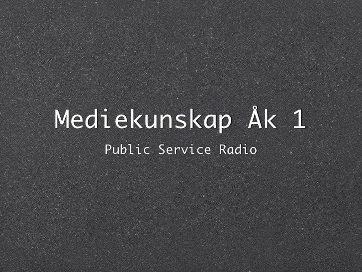 Mediekunskap Åk 1    Public Service Radio