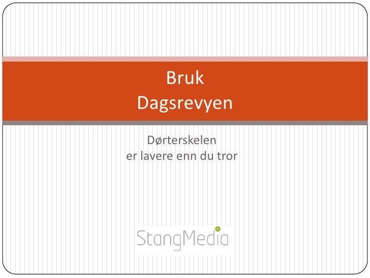 Dørterskelener lavere enn du tror<br />Bruk Dagsrevyen<br />