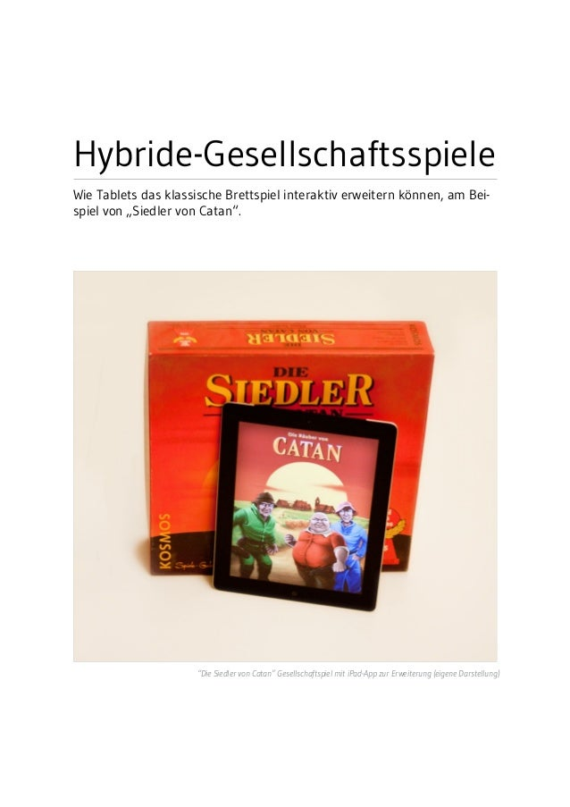 """Hybride-Gesellschaftsspiele Wie Tablets das klassische Brettspiel interaktiv erweitern können, am Bei- spiel von """"Siedler..."""