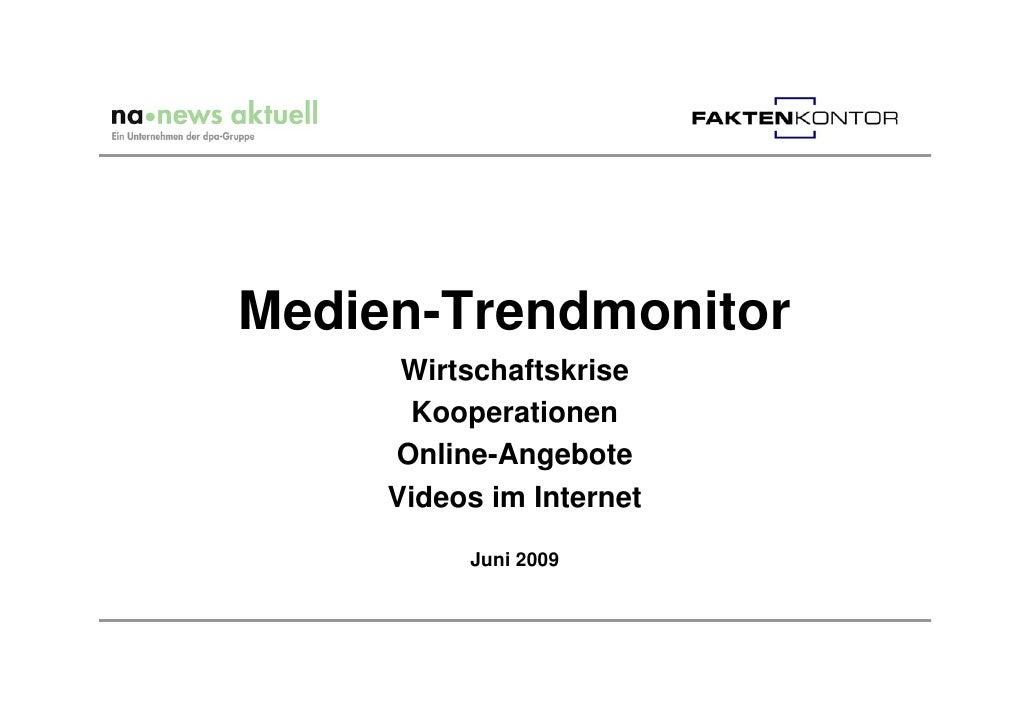 Medien-Trendmonitor       Wirtschaftskrise        Kooperationen      Online-Angebote      Videos im Internet            Ju...