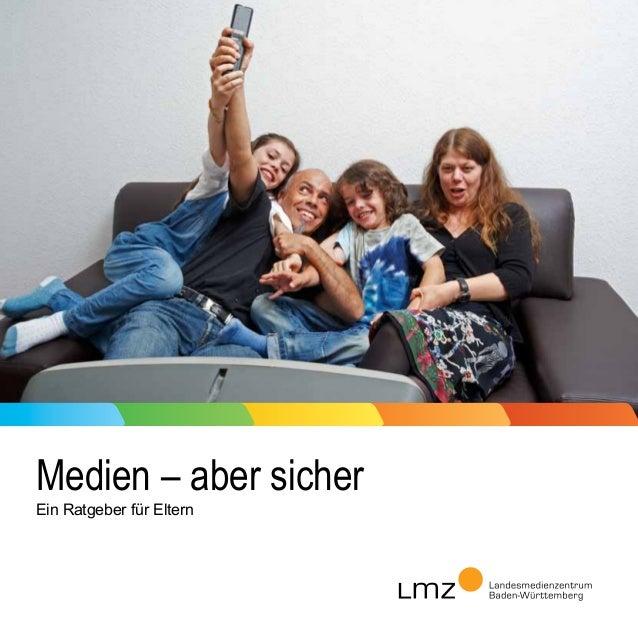 Medien – aber sicherEin Ratgeber für Eltern