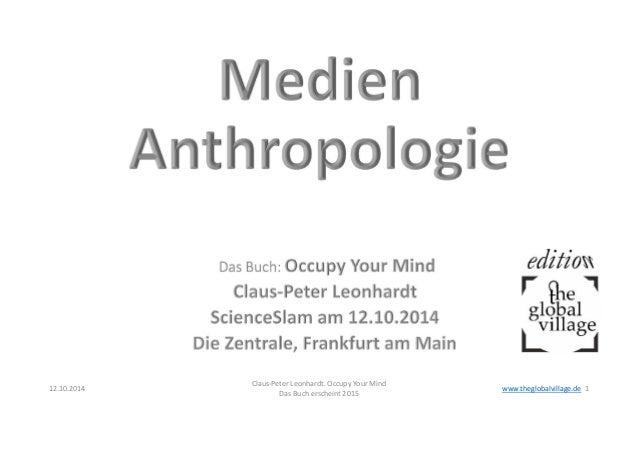 12.10.2014 Claus-Peter Leonhardt. Occupy Your Mind  Das Buch erscheint 2015 www.theglobalvillage.de 1