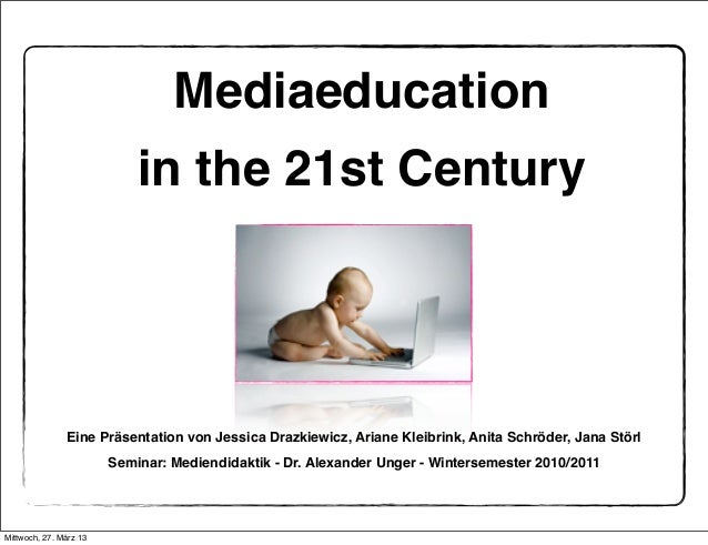 Mediaeducation                            in the 21st Century                                                           1 ...