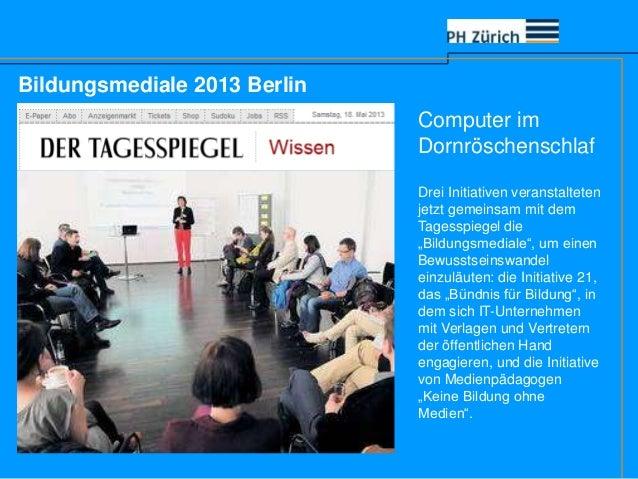 Bildungsmediale 2013 BerlinComputer imDornröschenschlafDrei Initiativen veranstaltetenjetzt gemeinsam mit demTagesspiegel ...