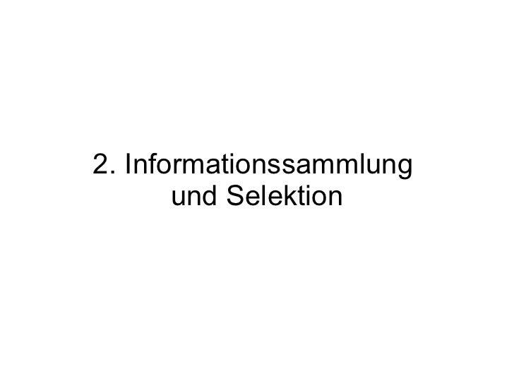 Information lat.  informare :  'eine Form, Gestalt oder Auskunft geben'
