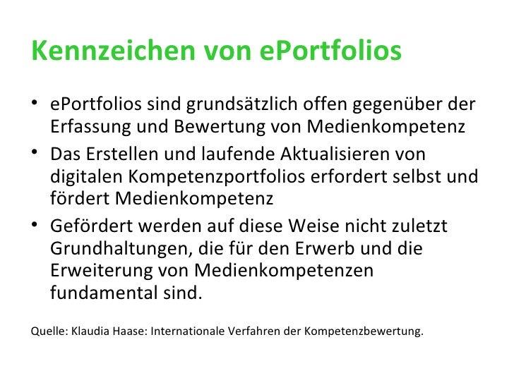 Kennzeichen von ePortfolios <ul><li>ePortfolios sind grundsätzlich offen gegenüber der Erfassung und Bewertung von Medienk...