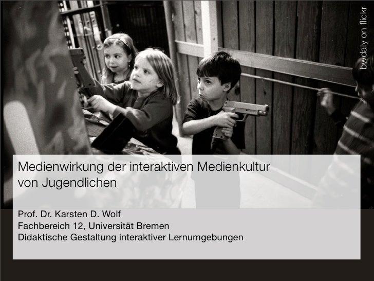 bwdaly on flickr Medienwirkung der interaktiven Medienkultur von Jugendlichen  Prof. Dr. Karsten D. Wolf Fachbereich 12, Un...