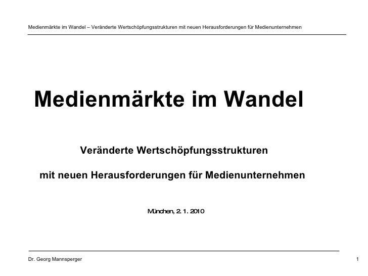Medienmärkte im Wandel   Veränderte Wertschöpfungsstrukturen  mit neuen Herausforderungen für Medienunternehmen   München,...