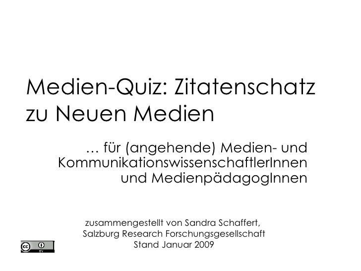 Medien-Quiz: Zitatenschatz  zu Neuen Medien …  für (angehende) Medien- und KommunikationswissenschaftlerInnen und Medienpä...