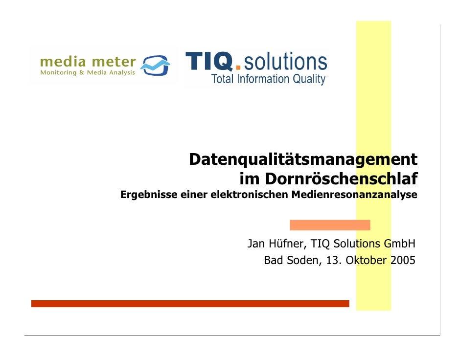 Datenqualitätsmanagement                  im Dornröschenschlaf Ergebnisse einer elektronischen Medienresonanzanalyse      ...