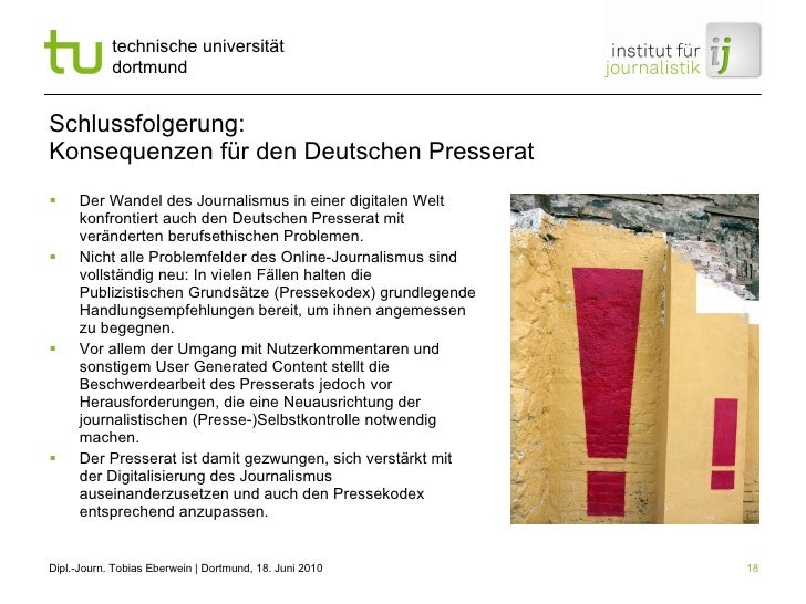 Schlussfolgerung: Konsequenzen für den Deutschen Presserat <ul><li>Der Wandel des Journalismus in einer digitalen Welt kon...