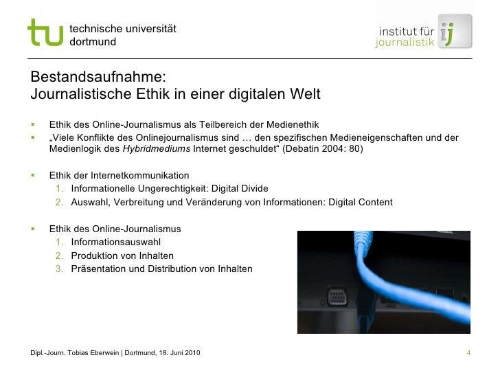 Bestandsaufnahme:  Journalistische Ethik in einer digitalen Welt <ul><li>Ethik des Online-Journalismus als Teilbereich der...