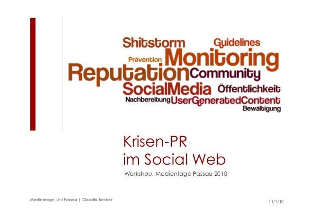 Krisen-PR im Social Web Workshop, Medientage Passau 2010 11/1/10Medientage, Uni Passau | Claudia Becker 11/1/10