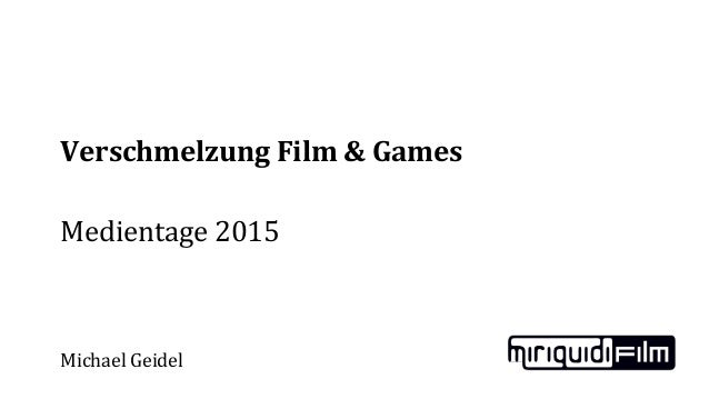 Verschmelzung Film & Games Medientage 2015 Michael Geidel