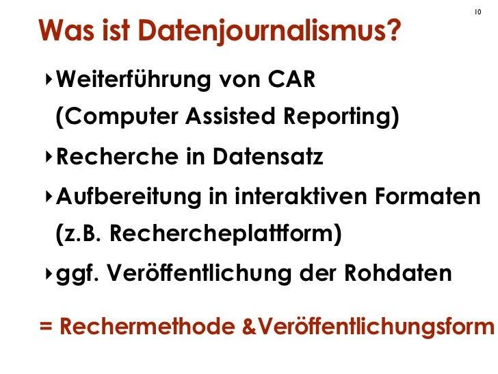 10Was ist Datenjournalismus?‣ Weiterführung von CAR (Computer Assisted Reporting)‣ Recherche in Datensatz‣ Aufbereitung in...