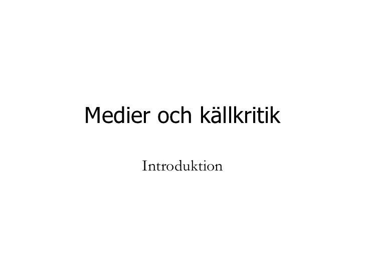 Medier och källkritik Introduktion