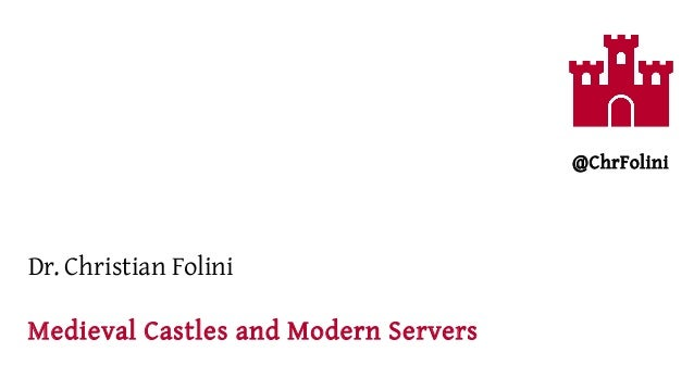 Dr. Christian Folini Medieval Castles and Modern Servers @ChrFolini