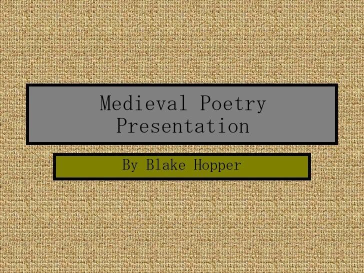 Medieval Poetry Presentation By Blake Hopper