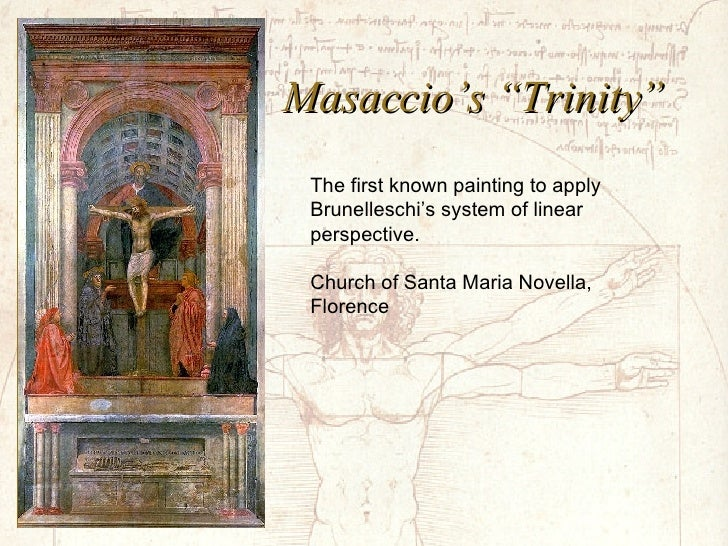 """Masaccio's """"Trinity"""" The first known painting to apply Brunelleschi's system of linear  perspective. Church of Santa Maria..."""