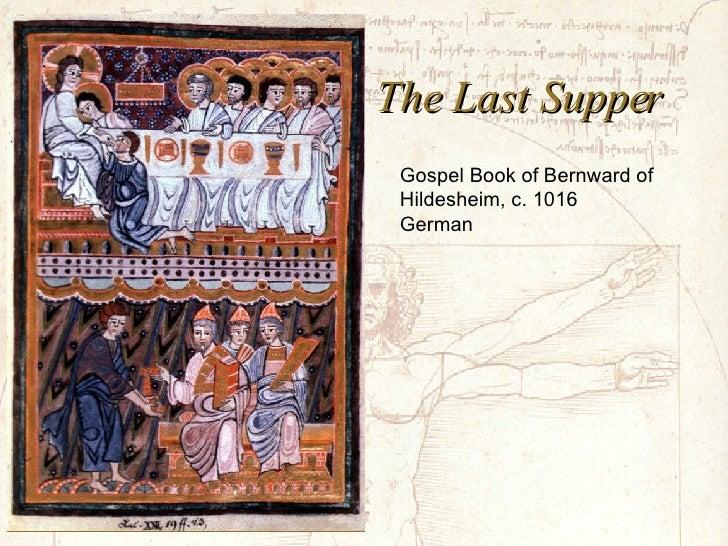 The Last Supper Gospel Book of Bernward of Hildesheim, c. 1016 German