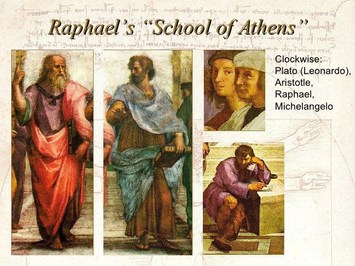 "Raphael's ""School of Athens"" Clockwise: Plato (Leonardo), Aristotle, Raphael, Michelangelo"
