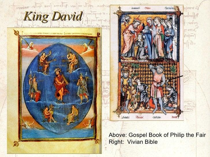 King David Above: Gospel Book of Philip the Fair Right:  Vivian Bible