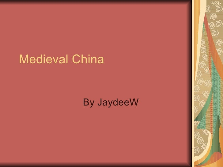 Medieval China By JaydeeW