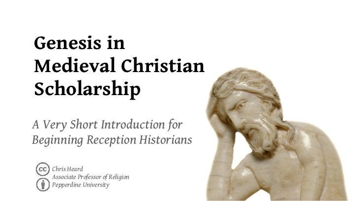 Genesis inMedieval ChristianScholarshipA Very Short Introduction forBeginning Reception Historians   Chris Heard   Associa...