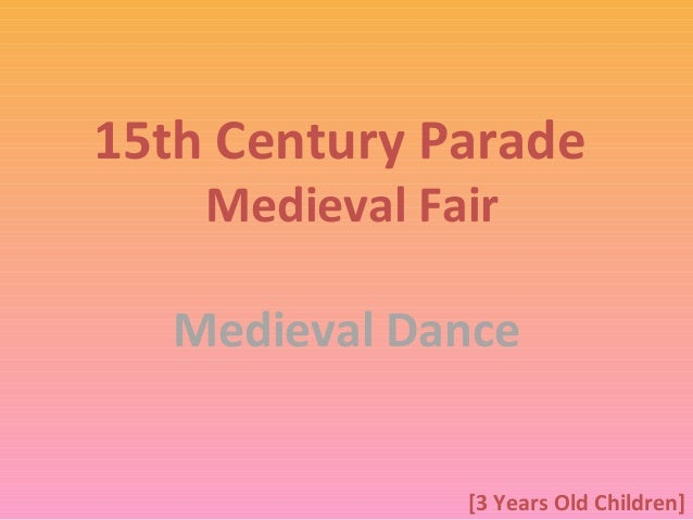 15th Century Parade Medieval Fair Medieval Dance [3 Years Old Children]