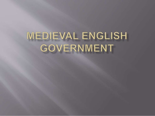  The practices of Medieval England are the foundations of many modern legal practices  Representative government  Habea...