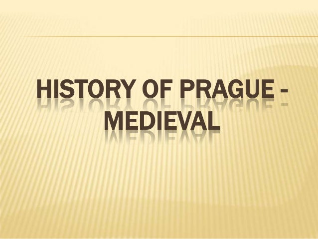 HISTORY OF PRAGUE -MEDIEVAL