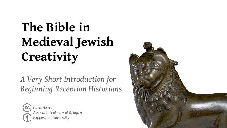 The Bible inMedieval JewishCreativityA Very Short Introduction forBeginning Reception Historians   Chris Heard   Associate...